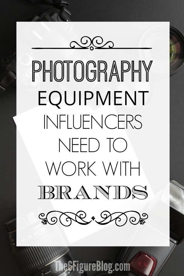 Photography Equipment Influencers Need to Work with Brands