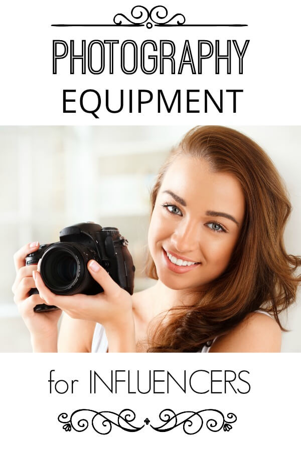 Photography Equipment for Influencers Bloggers and Online Marketers
