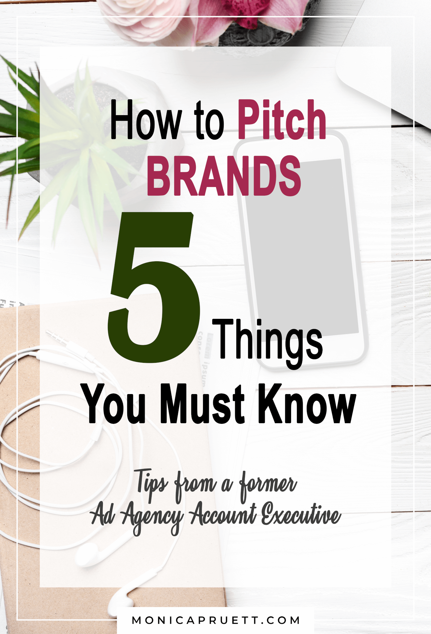 How to Pitch Brands 5 Things You Must Know - Tips from a Former Ad Agency Account Executive MonicaPruett