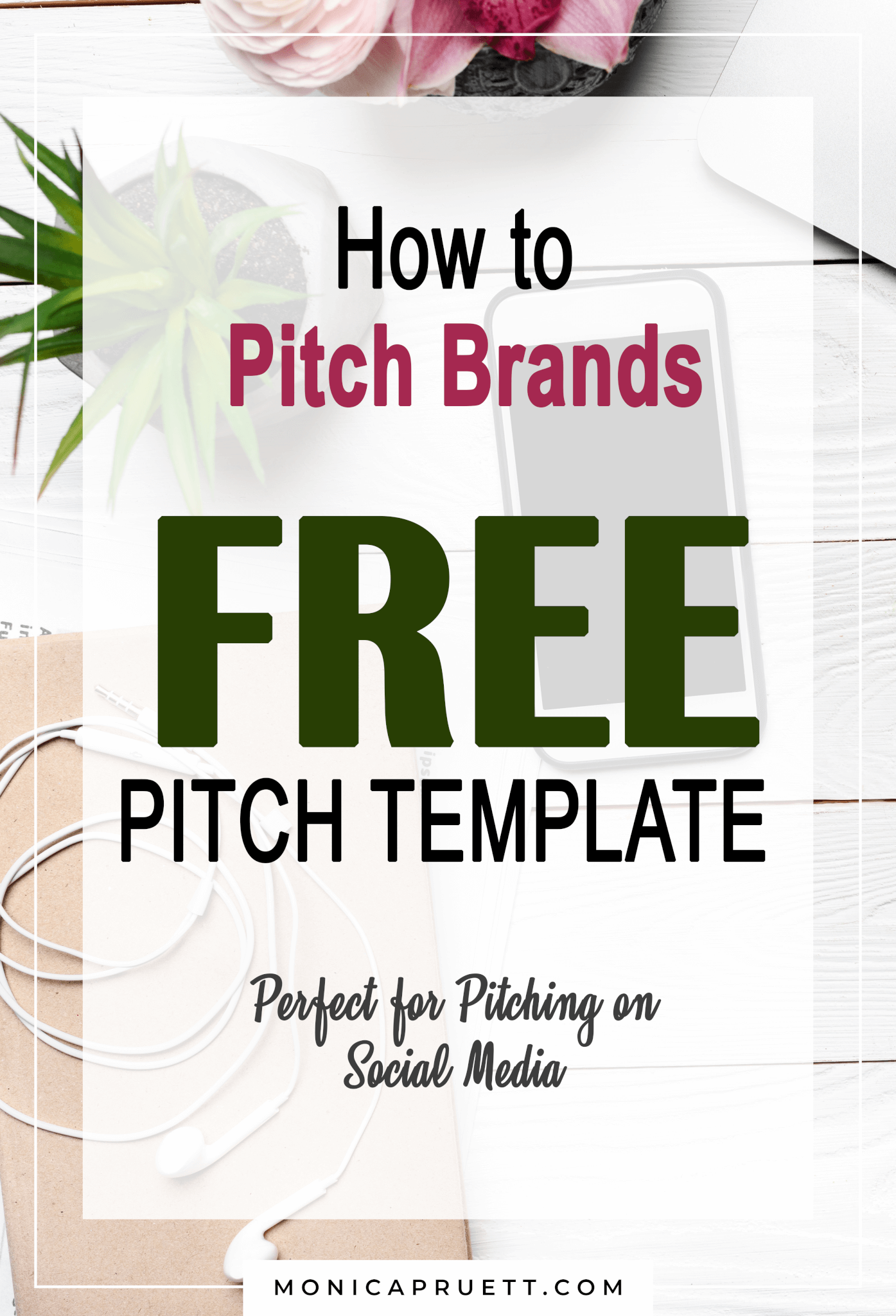 How to Pitch Brands - FREE Pitch Template - Perfect for Pitching on Social Media - MonicaPruett