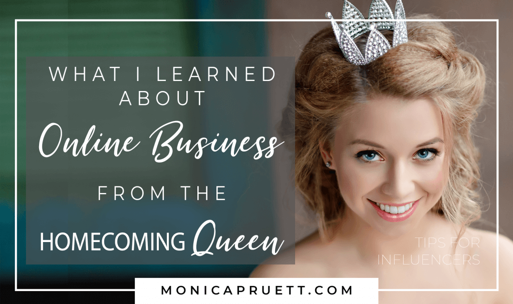 What I Learned About Online Business from the Homecoming Queen
